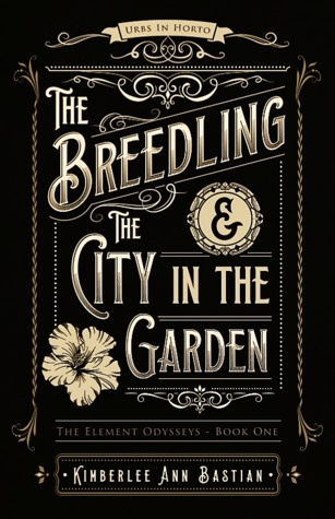 Bastian-The Breedling & the City in the Garden