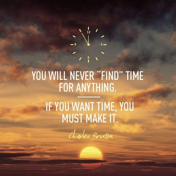 you-will-never-find-time-for-anything-quote-bruxton