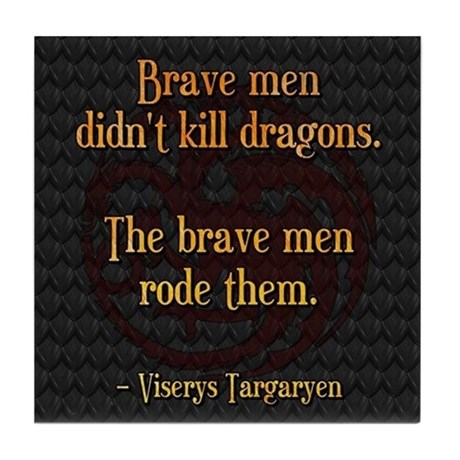 got_brave_men_rode_them_tile_coaster by John Nance