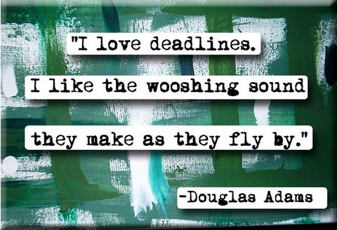 Douglas Adams Quote Deadlines